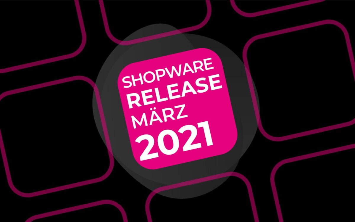 Shopware 6.4 Release – März 2021